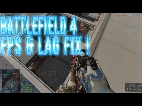 Battlefield 4   FPS AND LAG FIX   Increase fps and reduce lag Tutorial