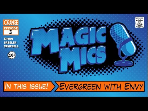 Evergreen with Envy! - MagicMics 6/10/15 - (New Mechanics, Artist Etiquette & More!)