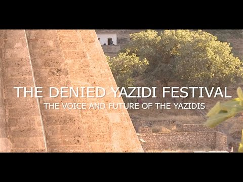 THE DENIED YAZIDI FESTIVAL - The voice and future of the Yazidis