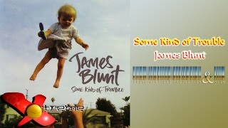 Watch James Blunt Some Kind Of Trouble video