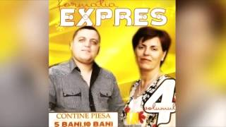 Formatia Expres - 5 bani 10 bani 15 - 25 de bani - HIT-ul Petrecerilor (Audio Original)