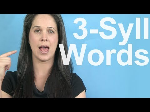 Word Stress and Three Syllable Words – American English