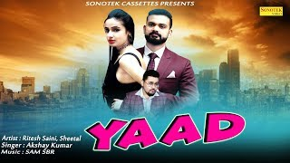 Yaad By Akshay | Ritesh & Sheetal | Rapper Sam(SBR) Sagar Gupta | New Hindi Love Song 2018