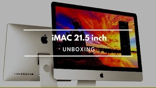 Unboxing Apple iMac 21.5 inch (2015)