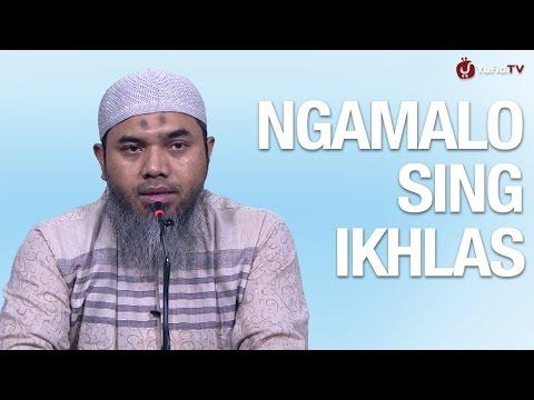 Kajian Akidah (Bahasa Jawa): Ngamalo Sing Ikhlas - Ustadz Afifi Abdul Wadud