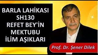 Prof. Dr. Şener Dilek - Barla Lahikası - Sh130 - Refet Bey'in Mektubu - İlim Aşıkları