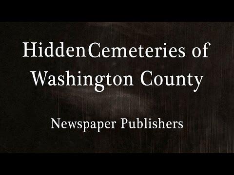 Hidden Cemeteries of Washington County - Newspaper Publishers