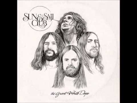 Sun & Sail Club - The Great White Dope (Full Album 2015)