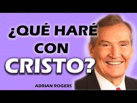 Adrian Rogers: Qué haré con Cristo 1