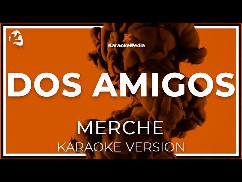 Merche - Dos Amigos (Karaoke)