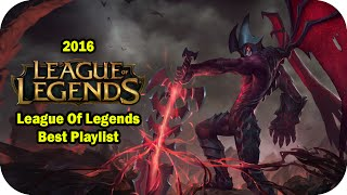 League of Legends Music Playlist 2016 | Best Of Game Music Playlist 6 Hours