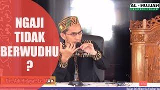 download lagu Ngaji Tidak Wudhu & Tanpa Jilbab ? Ustadz Adi gratis
