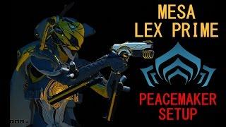 Warframe Builds - MESA PEACEMAKER SETUP - Mesa (4 Forma) & Lex Prime (4 Forma)