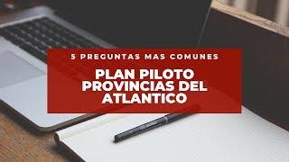 5 preguntas más comunes sobre el Plan Piloto Provincias del Atlántico