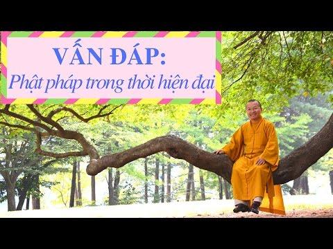 Vấn đáp: Phật pháp trong thời hiện đại