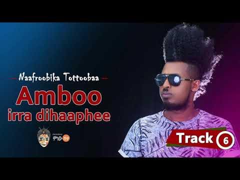 Ethiopian Music : Naafroobika Tottooba (Amboo irra dihaaphee) - New Oromo Music 2018(Official Video) thumbnail