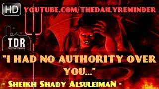"""""""I Had No Authority Over You…""""? Must Watch ? by Sheikh Shady Alsuleiman ? The Daily Reminder"""