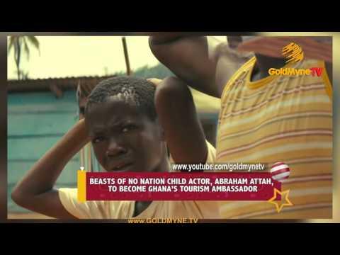 BEASTS OF NO NATION CHILD ACTOR, ABRAHAM ATTAH, TO BECOME GHANA'S TOURISM AMBASSADOR