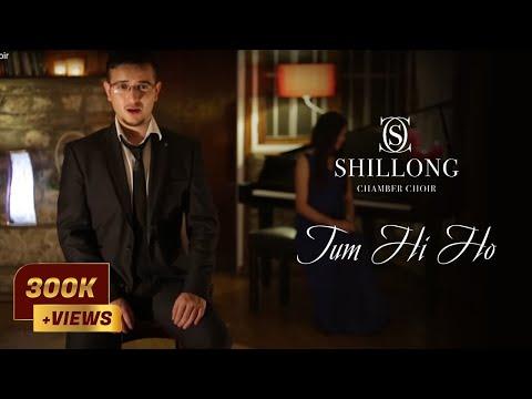 Tum Hi Ho - Shillong Chamber Choir