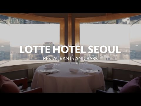 Lotte Hotel Seoul Restaurants and Bars 롯데호텔서울 레스토랑