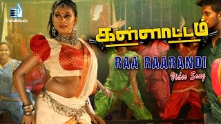 Raa Raarandi Video Song HD Kallatam