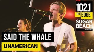 Said the Whale - UnAmerican (Live at the Edge)
