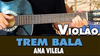 download musica Aula de Violão - Trem Bala Ana Vilela Fácil 3 Acordes
