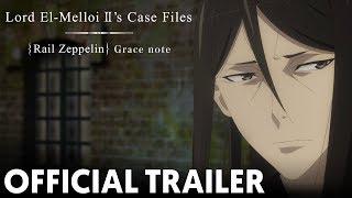 Official Trailer   Lord El-Melloi II's Case Files {Rail Zeppelin} Grace note