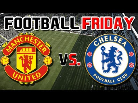 Manchester United vs  FC Chelsea - Premiere League - FOOTBALL FRIDAY