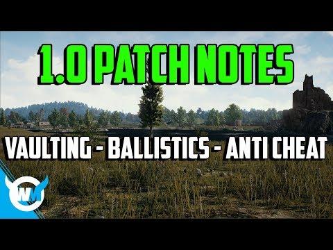 PUBG 1.0 Patch Notes: HUGE Changes! - Vaulting - Ballistics - Anti-Cheats - Battlegrounds Update
