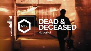 Nevertel - Dead & Deceased [HD]