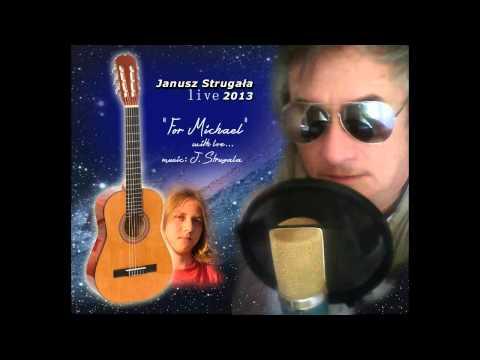 For Michael. Janusz Strugała