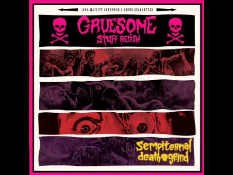Gruesome Stuff Relish - Sex, Drugs and Grind