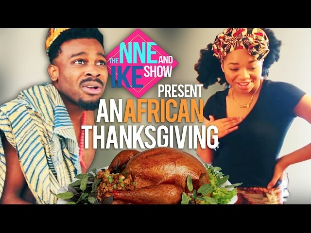 The Nne and Ike Show Presents: An African Thanksgiving