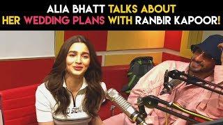 Alia Bhatt talks about her wedding plans with Ranbir Kapoor!