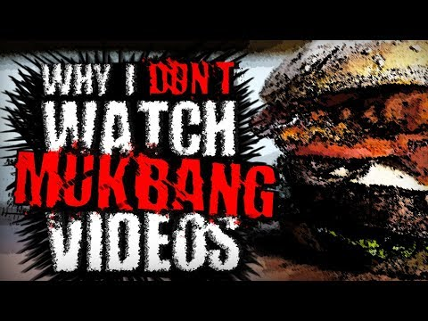 Why I Don T Mukbang S Creepypasta