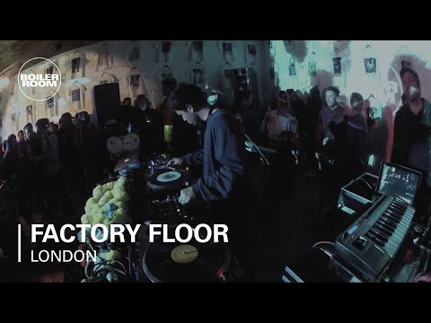 Factory Floor Boiler Room DJ Set