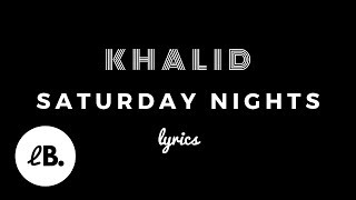 Khalid Saturday Nights Remix Ft Kane Brown