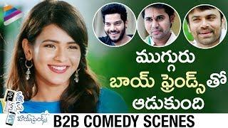 Nanna Nenu Naa Boy Friends B2B Comedy Scenes | Hebah Patel | Tejaswi Madiwada | Ashwin | Noel Sean
