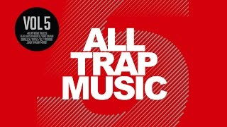 All Trap Music Vol. 5 (Album Megamix) OUT NOW