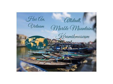 Hoi An, Vietnam - Altstadt, Marble Mountains, Keramikmuseum  - Weltreise 2018 #008