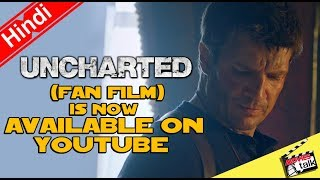 UNCHARTED - Live Action Fan Film Is Available On Youtube [Explained In Hindi]
