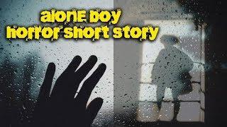 Alone Boy  Horror & Thriller Short Film