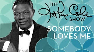 Клип Nat King Cole - Somebody Loves Me