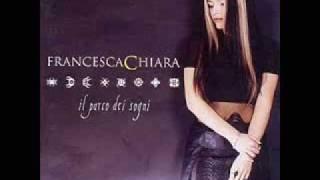 Francesca Chiara - Voglio