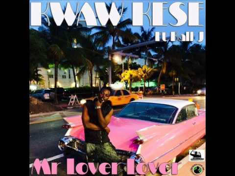 Kwaw Kese - Mr Lover Lover Ft. Ball J (prod. By Coptic) video