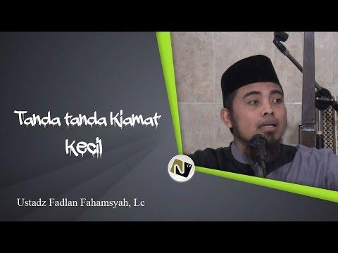 Ustadz Fadlan Fahamsyah, Lc - Tanda Tanda Kiamat Kecil