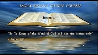 "On-line School of Ministry Course Session 1 - ""Be Ye Doers of The Word..."""