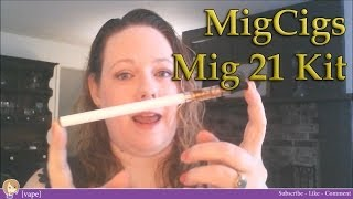 [vape] The Long, The Strong...The Mig! ~ MigCigs 21 Kit ~ Review