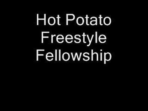 Hot Potato - Freestyle Fellowship video